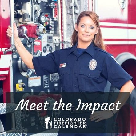 Colorado Firefighter Calendar - Meet The Impact Campaign