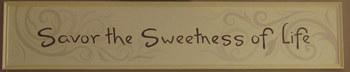 Savor the Sweetness of Life