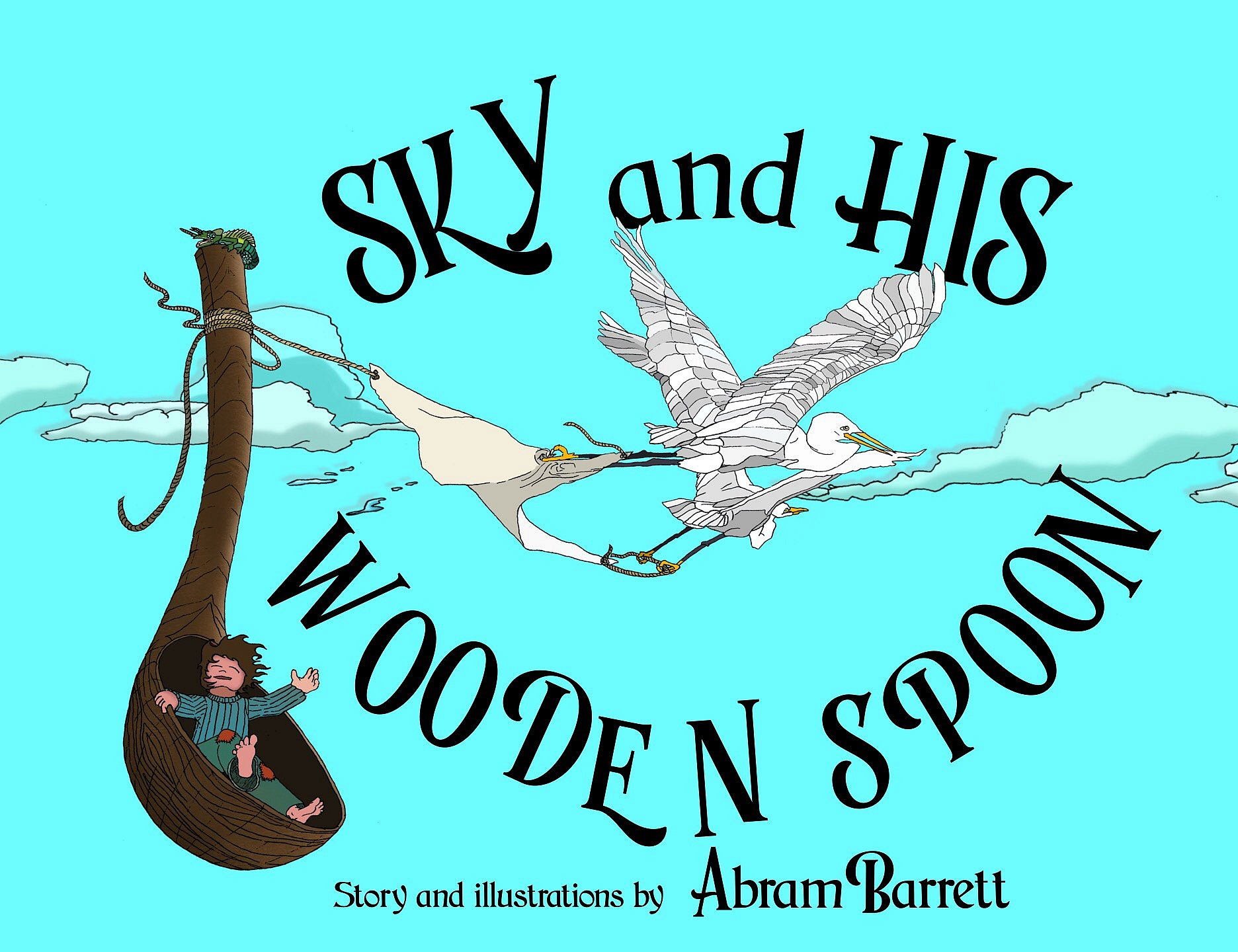 SKY and HIS WOODEN SPOON - a children's fantasy dream book about magic, adventure and the fearless imagination of a little boy.
